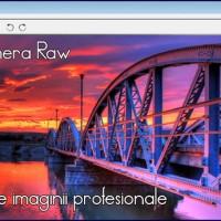 Curs Adobe Photoshop Expert, Adobe Camera Raw